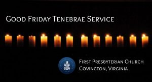 Good Friday Tenebrae @ First Presbyterian Church